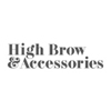 High Brow & Accessories