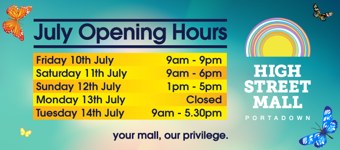 July opening hours high street mall shopping in portadown for V bathroom opening hours